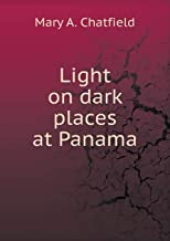 Light on Dark Places at Panama