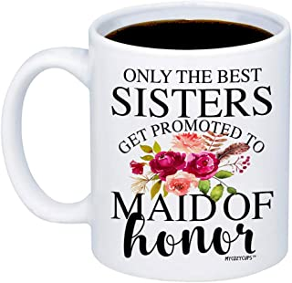 MyCozyCups Maid Of Honor Gift - Best Sisters Get Promoted ToMaid Of Honor Coffee Mug - Wedding Announcement 11oz Gift Idea Cup -Engagement Suprise Bridesmaid Announcement Photo Prop Cup