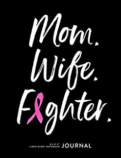 Mom. Wife. Fighter. 8.5 x 11