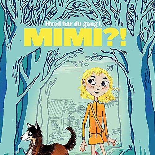 Hvad har du gang i, Mimi?! audiobook cover art