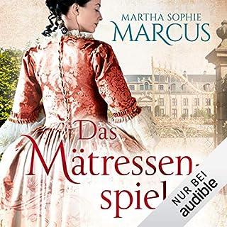 Das Mätressenspiel                   Autor:                                                                                                                                 Martha Sophie Marcus                               Sprecher:                                                                                                                                 Bettina Storm                      Spieldauer: 13 Std. und 28 Min.     53 Bewertungen     Gesamt 4,5