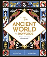 The Ancient World in 100 Words: Start conversations and spark inspiration (In a Nutshell)
