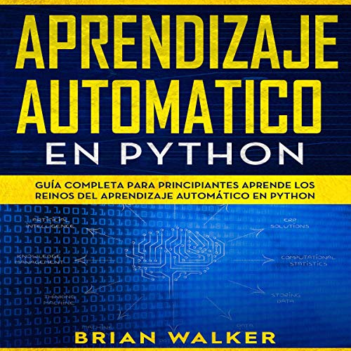 Aprendizaje Automatico En Python [Automatic Learning in Python] audiobook cover art