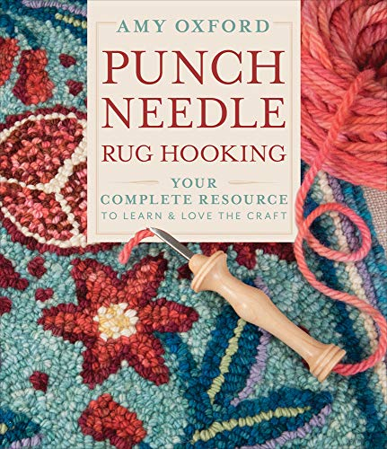 Compare Textbook Prices for Punch Needle Rug Hooking: Your Complete Resource to Learn & Love the Craft 2 Edition ISBN 9780764360152 by Oxford, Amy