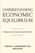 Understanding Economic Equilibrium: Making Your Way Through an Interdependent World