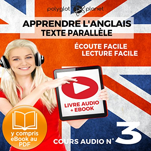 Apprendre l'Anglais - Écoute Facile - Lecture Facile: Texte Parallèle Cours Audio, No. 3 [Learn English - Easy Listening - Easy Reading: Parallel Text Audio Course No. 3] audiobook cover art