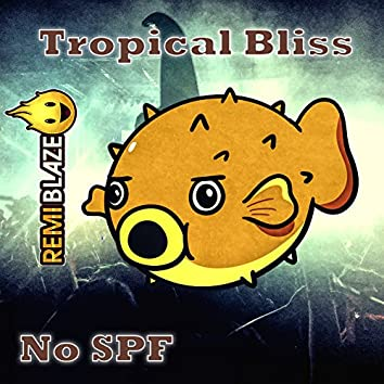 Tropical Bliss No SPF