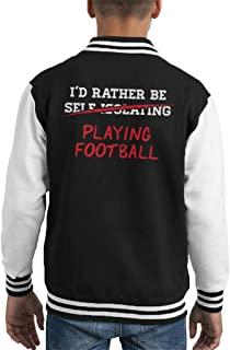 ID Rather Be Self Isolating Playing Football Kid's Varsity Jacket