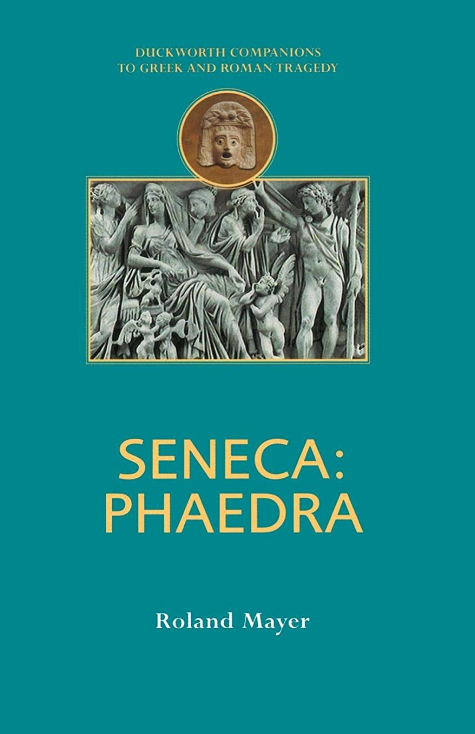 アパートメアリアンジョーンズ模索Seneca: Phaedra (Duckworth Companions to Greek and Roman Tragedy)