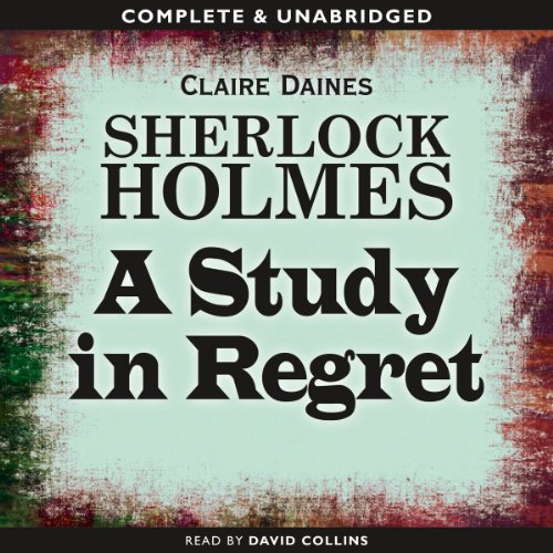 Sherlock Holmes: A Study in Regret audiobook cover art