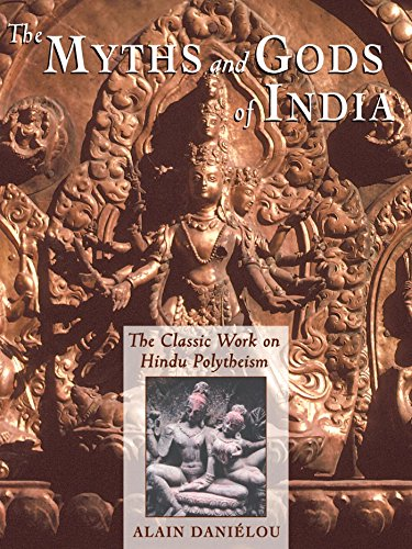 The Myths and Gods of India: The Classic Work on Hindu Polytheism from the Princeton Bollingen Series (Princeton/Bollingen Paperbacks)