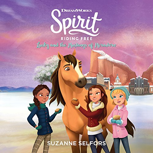 Spirit Riding Free: Lucky and the Mustangs of Miradero audiobook cover art