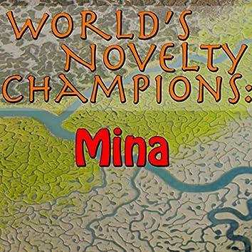 World's Novelty Champions: Mina