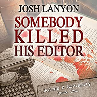 Somebody Killed His Editor     Holmes & Moriarity, Book 1               By:                                                                                                                                 Josh Lanyon                               Narrated by:                                                                                                                                 Kevin R. Free                      Length: 7 hrs and 37 mins     7 ratings     Overall 4.7