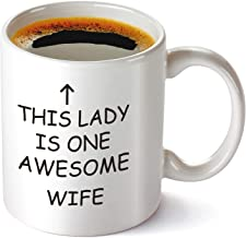 This Lady is One Awesome Wife Coffee Mug - Funny Touching Quote 11oz Ceramic Cup for Birthday, Christmas, Valentine's Day, Anniversary for Wife, Women, her.