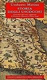 Storia degli Uscocchi. Trascritta dal testo originario di Minuccio Minucci e Paolo Sarpi