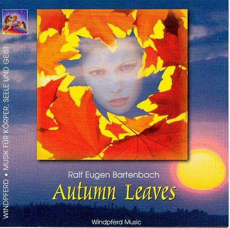 Autumn Leaves - Windpferd - Musik für Körper, Seele und Geist [AUDIO-CD/10 Titel, Gesamtspieldauer 56 min., Schneelöwe-Music]