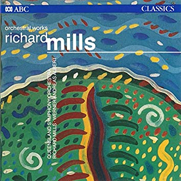 Richard Mills: Orchestral Works