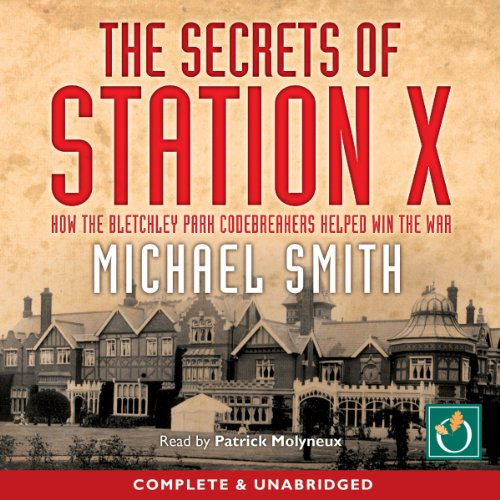 The Secrets of Station X audiobook cover art