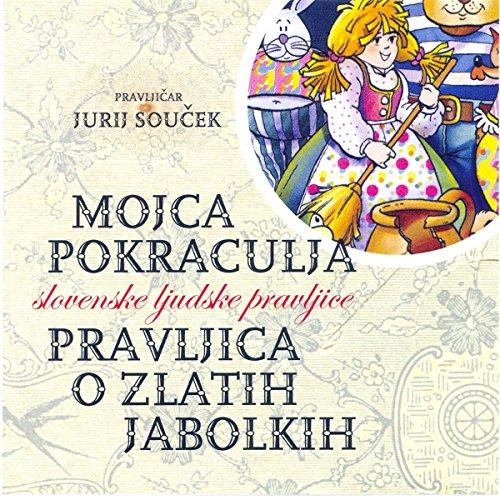 Mojca Pokraculja - Pravljica O Zlatih Jabolkih                   By:                                                                                                                                 Ljudska                               Narrated by:                                                                                                                                 div.                      Length: 28 mins     Not rated yet     Overall 0.0