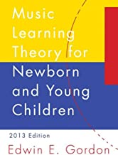 A Music Learning Theory for Newborn and Young Children: 2013 Edition/G3487