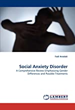 Social Anxiety Disorder: A Comprehensive Review Emphasizing Gender Differences and Possible Treatments