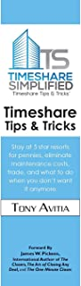 Timeshare Tips & Tricks: Stay at 5 star resorts for pennies, eliminate maintenance costs, trade, and what to do when you don't want it anymore