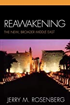 Reawakening: The New, Broader Middle East
