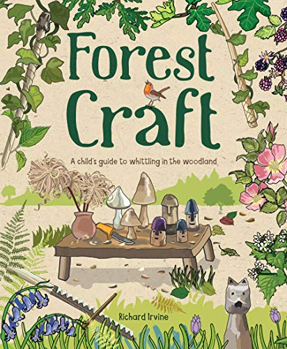 Compare Textbook Prices for Forest Craft: A Child's Guide to Whittling in the Woodland  ISBN 9781784945008 by Irvine, Richard