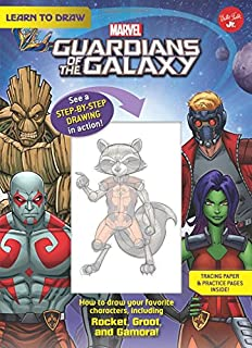 Learn to Draw Marvel Guardians of the Galaxy: How to draw your favorite characters, including Rocket, Groot, and Gamora! (Licensed Learn to Draw)