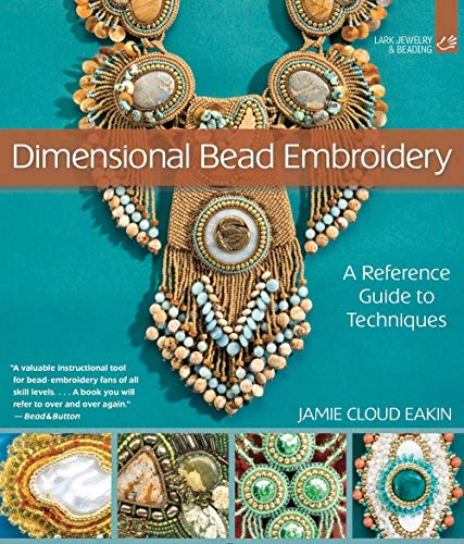 Dimensional Bead Embroidery: A R...