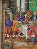 The Medieval Cookbook – Revised Edition