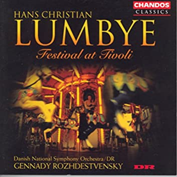 Lumbye: Champagnegalop / Dronning Louise / Copenhagen Steam Railway Galop / Concert Polka
