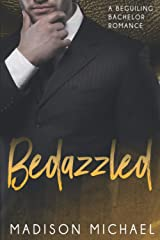 Bedazzled (The Beguiling Bachelors) (Volume 1) Paperback
