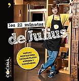 Los 22 minutos de Julius: Nuevas recetas para cocinar platos rápidos y económicos (Fuera de Colección)