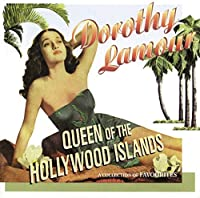 Queen Of The Hollywood Islands by Dorothy Lamour (2004-07-13)