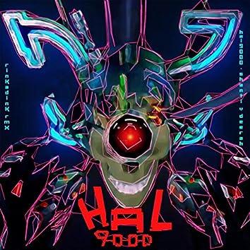 HAL9000 (Rinkadink Remix)