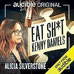 Eat Sh*t Kenny Daniels cover art