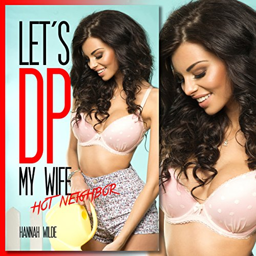 Let's DP My Wife: Hot Neighbor audiobook cover art