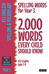 Spelling Words for Year 3: 2,000 Words Every Child Should Know (KS2 English Ages 7-8) (2,000 Spelling Words (UK Editions)) Paperback