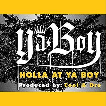 Holla At Ya Boy
