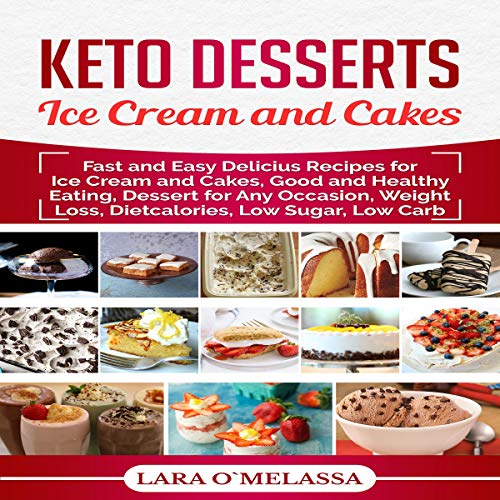 Keto Desserts Ice Cream and Cakes audiobook cover art