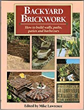 Backyard Brickwork: How to Build Walls, Paths, Patios, and Barbecues