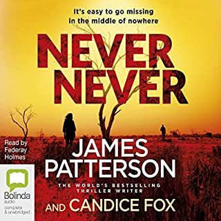 Never Never     Detective Harriet Blue, Book 1              By:                                                                                                                                 James Patterson,                                                                                        Candice Fox                               Narrated by:                                                                                                                                 Federay Holmes                      Length: 7 hrs and 44 mins     75 ratings     Overall 4.2
