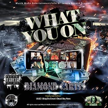 What You On (feat. Bing Da Great & Dead Boy Nero) [Remix]