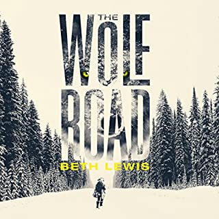 The Wolf Road                   By:                                                                                                                                 Beth Lewis                               Narrated by:                                                                                                                                 Amy McFadden                      Length: 12 hrs and 53 mins     50 ratings     Overall 4.2