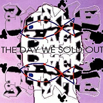 The Day We Sold Out