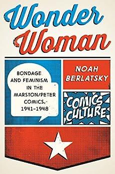 Wonder Woman: New edition with full color illustrations (Comics Culture) by [Noah Berlatsky]