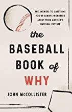The Baseball Book of Why: The Answers to Questions You've Always Wondered about from America's National Pastime PDF