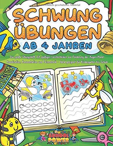 SCHWUNGÜBUNGEN AB 4 JAHREN: Das große Übungsheft mit spaßigen Lerntechniken zur Förderung der Augen-Hand-Koordination, Konzentration und Feinmotorik - Ideal geeignet für Kindergarten bis Schule